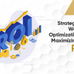 Strategies of Website Optimization for Maximizing the ROI