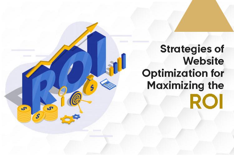 Strategies of Website Optimization for Maximizing the ROI