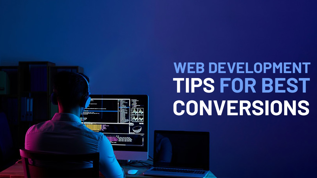 9 Leading Web Development Tips to Increase Conversions